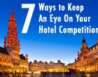 7 Ways to Keep an Eye on Your Hotel Competition